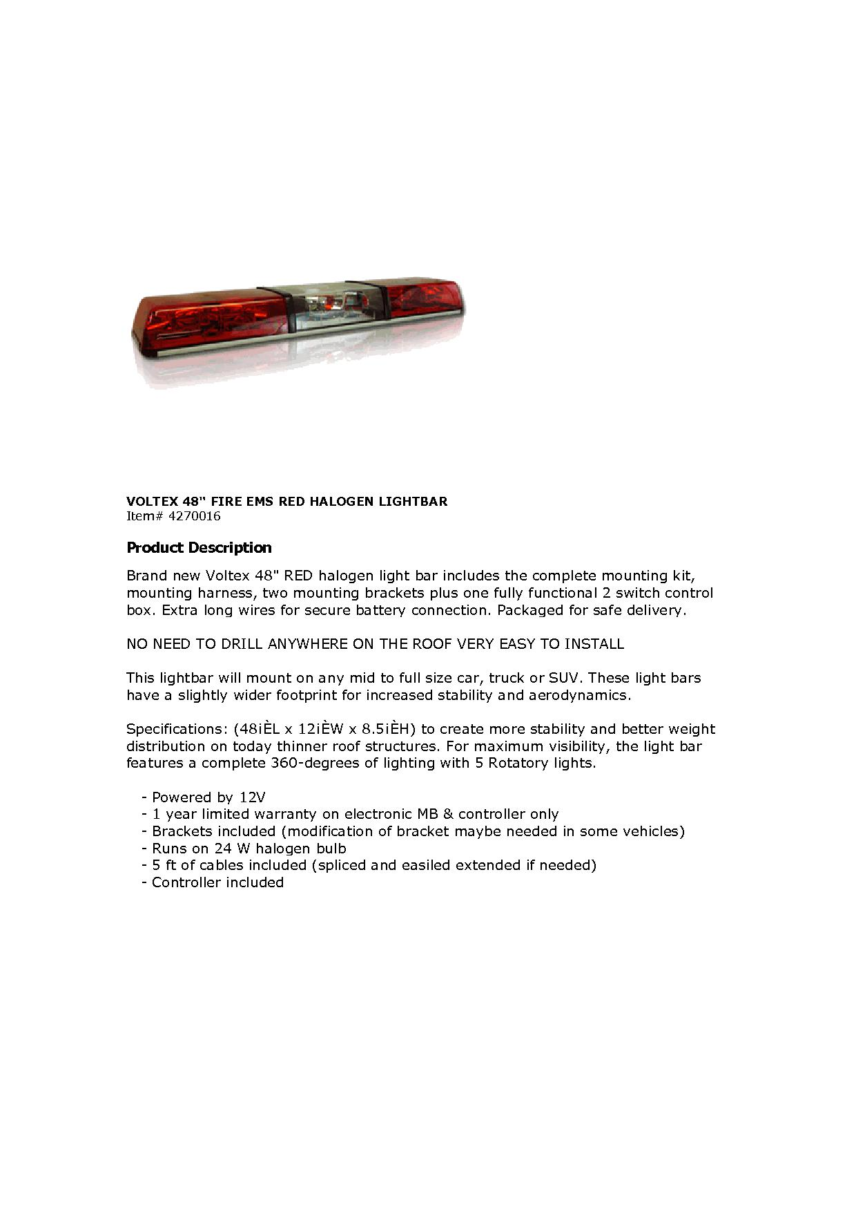 Contact your distributor about getting lightbars