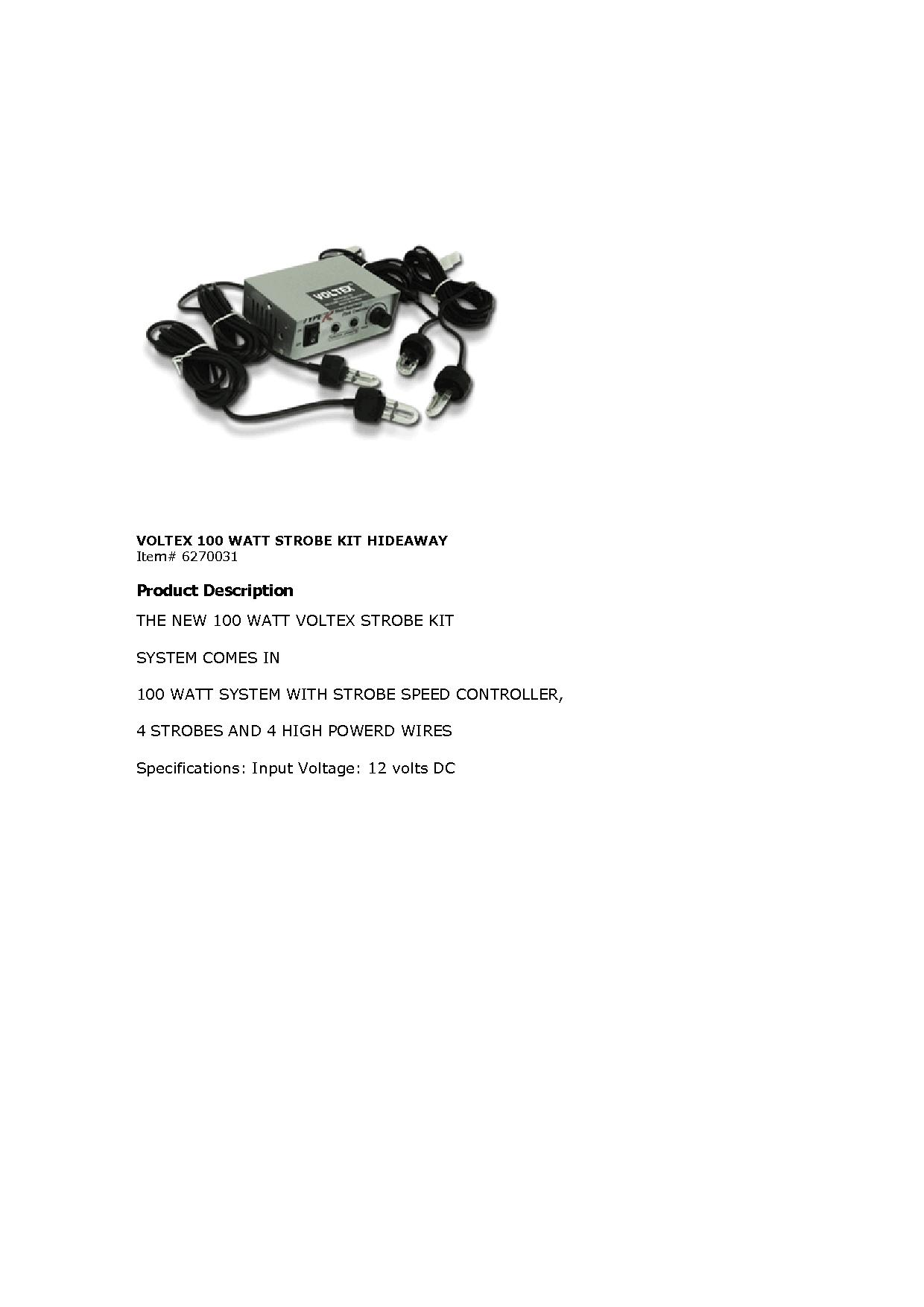 Contact your distributor about our strobe lights.